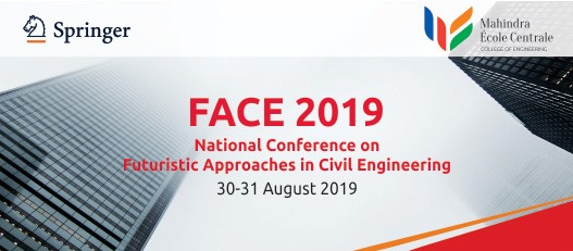 FACE 2019, The National Conference on Futuristic Approaches in Civil Engineering